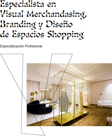 Especialista en Visual Merchandising, Branding y Diseño de Espacios Shopping